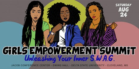 Girls Empowerment Summit: Part 1 - Unleashing Your Inner S.W.A.G. tickets