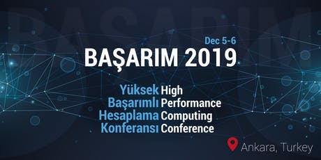 High Performance Computing Conference - BAŞARIM 2019 tickets
