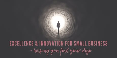 Excellence & Innovation for Small Business - Helping you find your Dojo tickets
