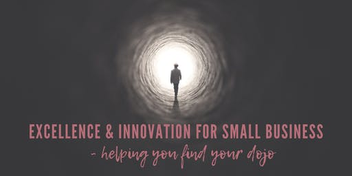 Excellence & Innovation for Small Business - Helping you find your Dojo