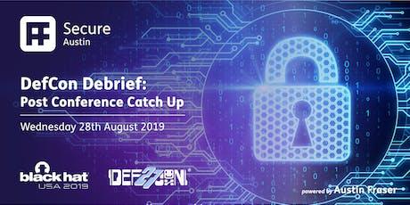 Defcon Debrief: Post Conference Catch Up tickets