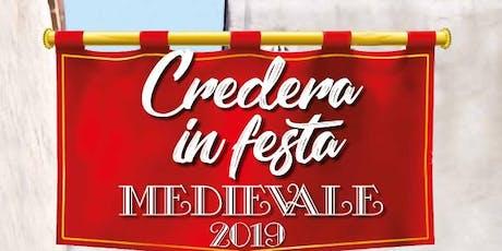 """CREDERA IN FESTA MEDIEVALE"""" - CREDERA RUBBIANO (CR) biglietti"""