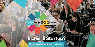WE Founders Meetup | Business or Startup #4