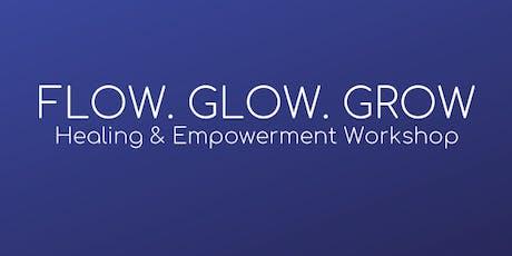 FLOW. GLOW. GROW: Healing and empowerment workshop tickets