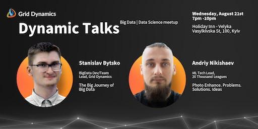 Dynamic Talks in Kyiv I Big Data I Data Science meetup
