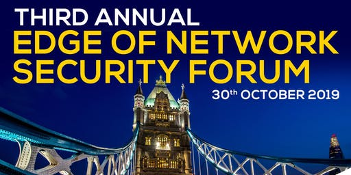 Third Annual Edge of Network Security Forum London