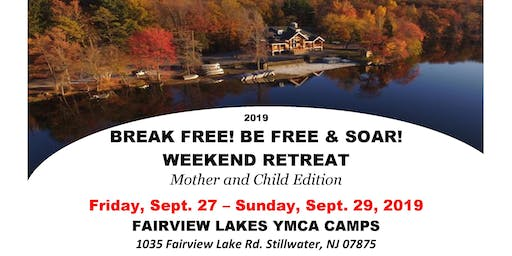 Break Free! Be Free and Soar! Mother and Child  Weekend Retreat