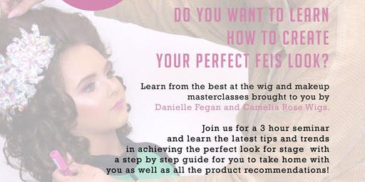 Wig and Makeup Masterclass by Danielle Fegan and Camelia Rose Wigs