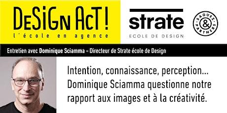 Master Class - Dominique Sciamma, directeur de Strate école de design billets