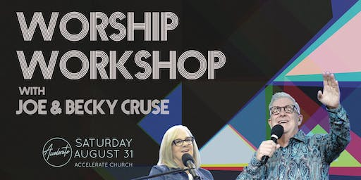 Worship Workshop with Joe & Becky Cruse