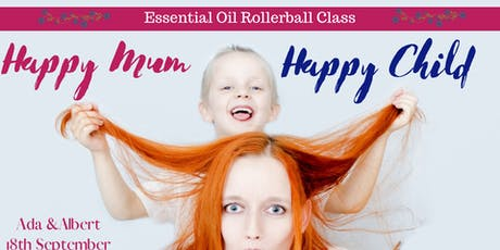 Happy Mum: Happy Child Essential Oil Rollerball Class tickets