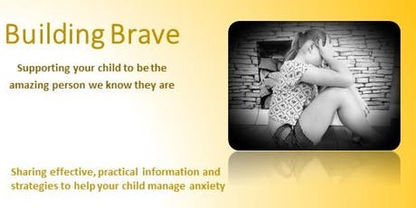 Building Brave - Understanding anxiety and stress in children tickets