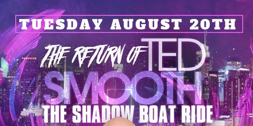 August 20 The Return of TED SMOOTH