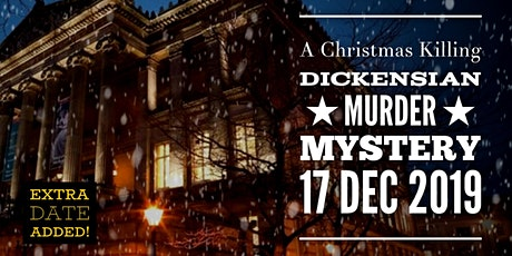 SOLD OUT - EXTRA DATE: A Christmas Killing - Dickensian Murder Mystery Night tickets