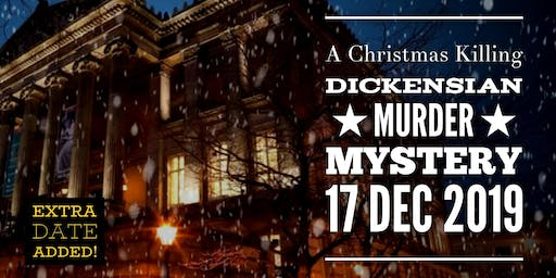 SOLD OUT - EXTRA DATE: A Christmas Killing - Dickensian Murder Mystery Night