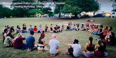 FREE: Hawaiian Shamanic Healing Workshop: 'iolani grace tickets