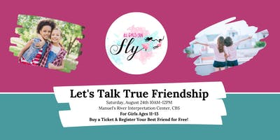 All Girls Can Fly - TRUE FRIENDSHIP Event - For Girls Ages 11-13
