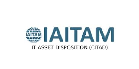 IAITAM IT Asset Disposition (CITAD) 2 Days Training in San Jose, CA tickets