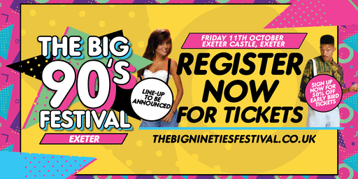 The Big Nineties Festival - Exeter