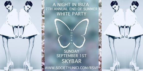 A NIGHT IN IBIZA, 7TH ANNUAL END OF SUMMER WHITE PARTY tickets