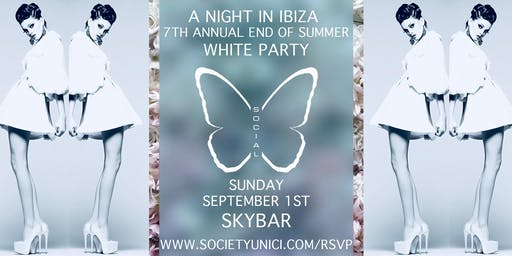 A NIGHT IN IBIZA, 7TH ANNUAL END OF SUMMER WHITE PARTY