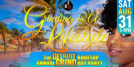 Grinding is a Lifestyle: THE DETROIT GRIND ROOFTOP DAY PARTY tickets
