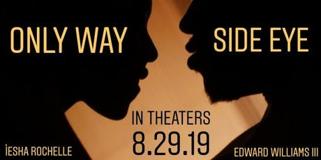 """Red Carpet Music Experience/Short Film Double Feature """"SIDE EYE/ONLY WAY"""" tickets"""