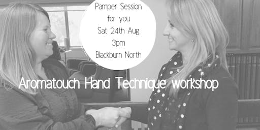 Pamper Session - Aromatouch Hand Technique for Wendy + Sarah's VIP team
