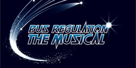 Bus Regulation: The Musical tickets