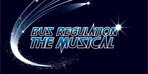 Bus Regulation: The Musical