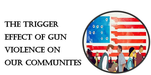 The Trigger Effects of Gun Violence in Our Communities