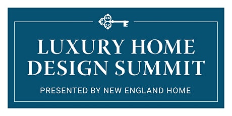 Luxury Home Design Summit 2020 tickets