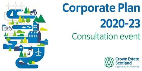 Crown Estate Scotland: Corporate Plan 2020-23 consultation event tickets