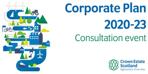 Crown Estate Scotland: Corporate Plan 2020-23 consultation event