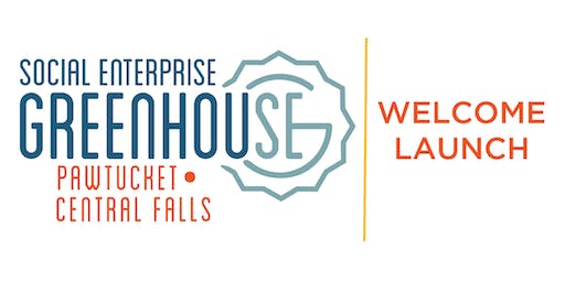 Welcome Launch for Social Enterprise Greenhouse Pawtucket/Central Falls