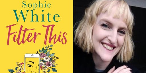 """Author Sophie White & Special Guests - Reader Event on """"Filter This"""""""