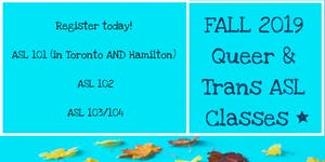 Fall 2019 Queer & Trans ASL Courses (Toronto and...