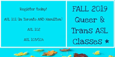 Fall 2019 Queer & Trans ASL Courses (Toronto and Hamilton) tickets