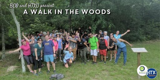 HTXO & BCO present A Walk in the Woods Aka Hiking Houston