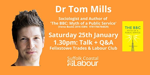 Tom Mills: Talk + Q&A hosted by Suffolk Coastal CLP (Labour members only)