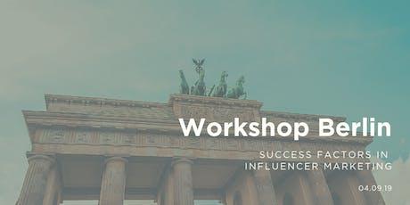 Workshop - Success Factors in  Influencer Marketing   St. Oberholz, Berlin Tickets