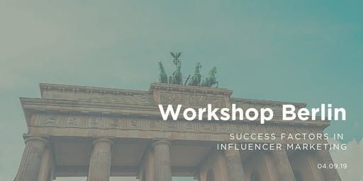 Workshop - Success Factors in  Influencer Marketing | St. Oberholz, Berlin