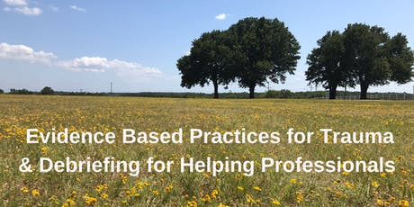 Evidence Based Practices for Trauma & Debriefing for Helping Professionals tickets