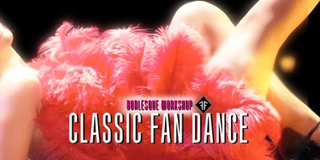 Burlesque Workshop: Classic Fan Dance - Fishnet Follies tickets