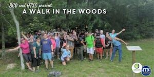 BCO & HTXO present A Walk in the Woods Aka Hiking...