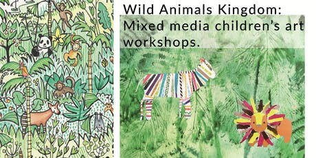 "Children's Art Workshop: ""Create a Wild Animals Kingdom: Mixed Media""  tickets"
