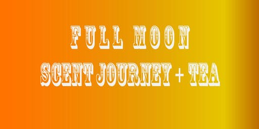 Full Moon Scent Journey + Tea