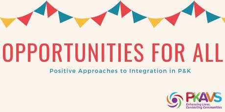 Opportunities for All: Positive Approaches to Integration in P&K tickets