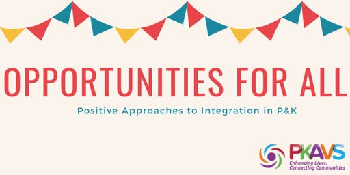 Opportunities for All: Positive Approaches to Integration in P&K