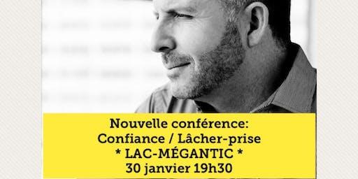 LAC-MÉGANTIC - Confiance / Lâcher-prise 15$